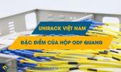 Những điều nên biết hộp phối quang ODF thương hiệu Unirack?